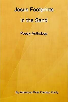 Jesus Footprints in the Sand Poetry Anthology by Carolyn Carty (English) Hardcov