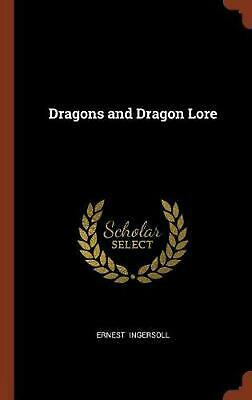 Dragons and Dragon Lore by Ernest Ingersoll Hardcover Book