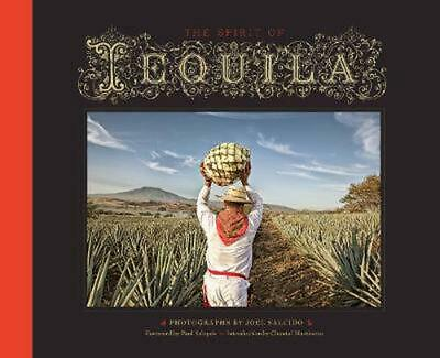 The Spirit of Tequila by Joel Salcido Hardcover Book Free Shipping!