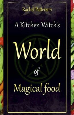 Kitchen Witch's World of Magical Food, Patterson, Rachel
