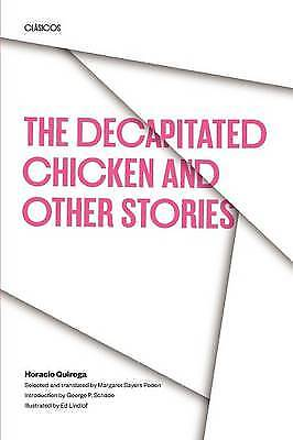 The Decapitated Chicken and Other Stories, Quiroga, Horacio