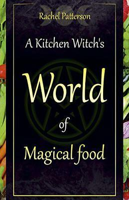 A Kitchen Witch's World of Magical Food by Rachel Patterson | Paperback Book | 9