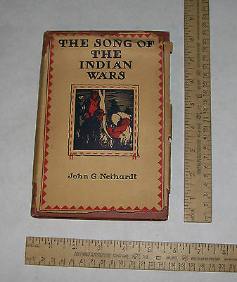 The SONG Of The INDIAN WARS - John G. Neihardt - illustrated hb w/dust jacket