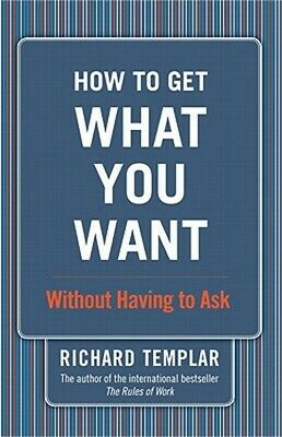 How to Get What You Want...Without Having to Ask (Paperback or Softback)