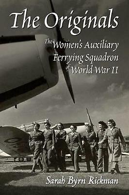 The Originals: The Women's Auxiliary Ferrying Squadron of World War II by Sarah