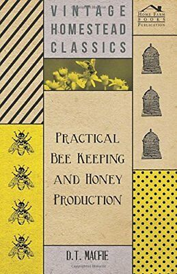 Practical Bee Keeping and Honey Production D. T. Macfie Hesperides Press Anglais
