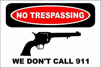"Metal Sign -  Warning We Don't Call 911 Revolver 8"" x 12"" Aluminum s619"