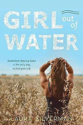 Girl Out of Water by Laura Silverman (Paperback, 2017) 9781492646860