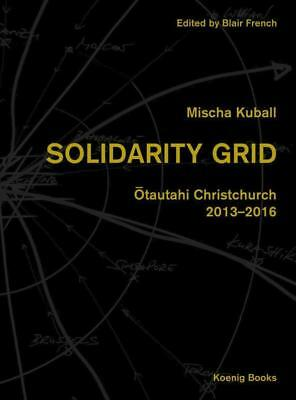 Mischa Kuball: Solidarity Grid - Otautahi Christchurch - 2013-2016 PORTOFREI