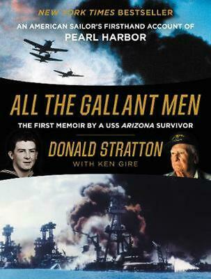 All the Gallant Men: An American Sailor's Firsthand Account of Pearl Harbor by D