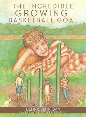 The Incredible Growing Basketball Goal by Dennis Jernigan (English) Hardcover Bo