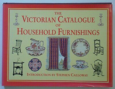 Victorian Catalogue of Household Furnishings by Calloway, Stephen 1858911257 The