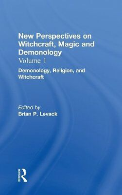 Demonology Religion and Witchcraft (New Perspectives on Witchcraft, Magic and De