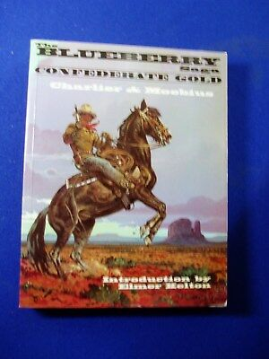 The Blueberry Saga Confederate Gold by Charlier & Moebius Mojo Press 1996.