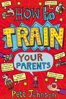 BOOK-How To Train Your Parents,Pete Johnson
