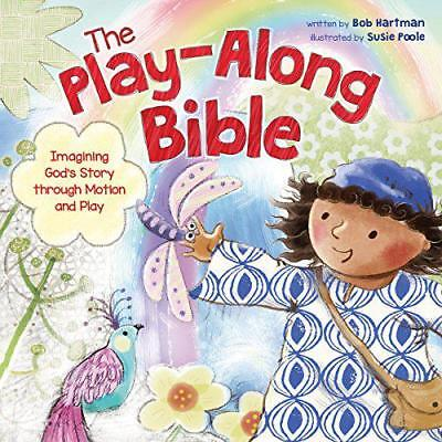 The Play-Along Bible: Imagining God's Story Through Motion and Play by Hartman,