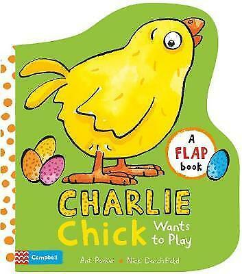 Charlie Chick Wants to Play by Parker, Ant   Board book Book   9781509829002   N