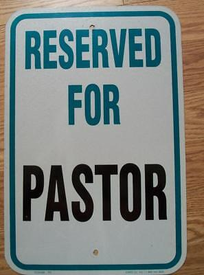 """USED HEAVY GAUGE STEEL """"RESERVED FOR PASTOR"""" TRAFFIC ROAD SIGN - 12"""" x 18"""""""