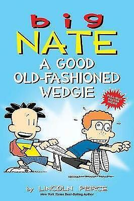 Big Nate: A Good Old-Fashioned Wedgie by Peirce, Lincoln | Paperback Book | 9781