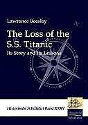 The Loss of the S.S. Titanic - Lawrence Beesley - 9783941842847 PORTOFREI