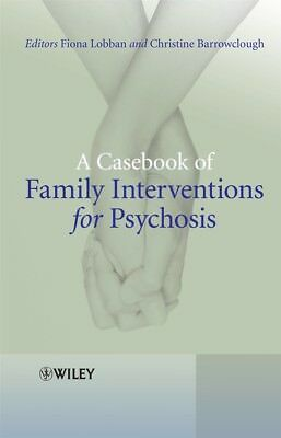 A Casebook of Family Interventions for Psychosis, Lobban, Fiona