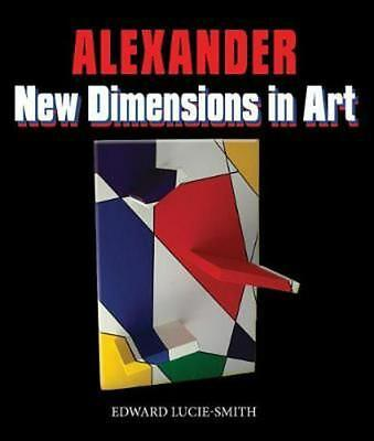 New Dimensions in Art by Alexander Hardcover Book Free Shipping!