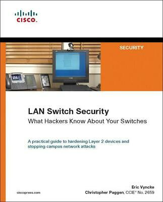 LAN Switch Security: What Hackers Know about Your Switches by Eric Vyncke (Engli