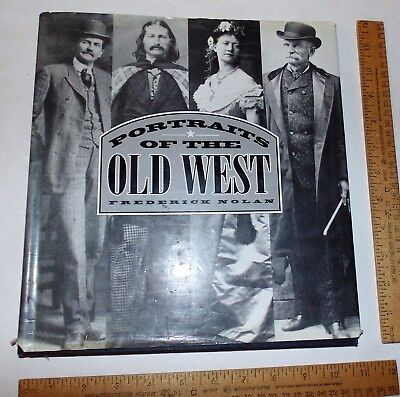 PORTRAITS OF THE OLD WEST - FREDERICK NOLAN - illustrated BOOK w/dust jacket