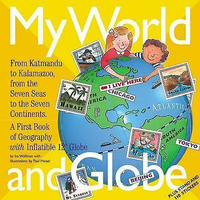 """(Good)-My World and Globe: A First Book of Geography with Inflatible 12"""" Globe ("""