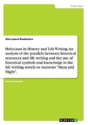 Holocaust in History and Life Writing. An analysis of the parallels between hist