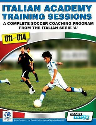 Italian Academy Training Sessions for U11-U14 - A Complete Soccer Coaching Progr