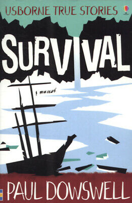 Usborne true stories: Survival by Paul Dowswell|Paul Dowswell (Paperback /