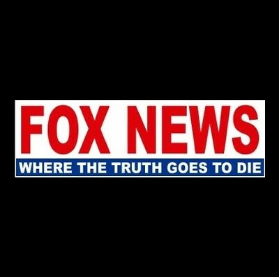 "Funny ""FOX NEWS: WHERE THE TRUTH GOES TO DIE"" Anti Fox News STICKER Donald Trump"