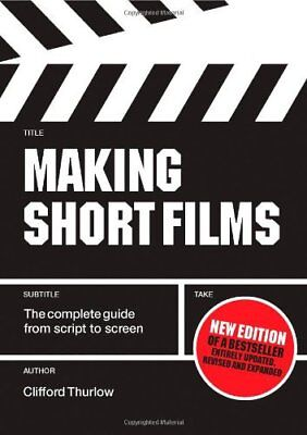 Making Short Films: The Complete Guide from Script to Scre... | Buch | gebraucht