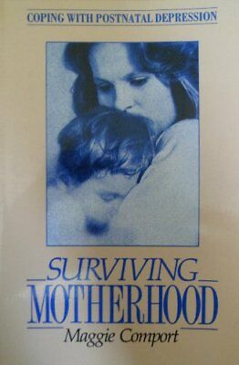 Surviving Motherhood: How to Cope with Postnatal Depression,Maggie Comport