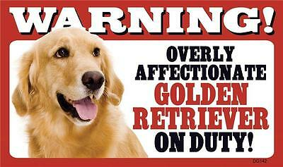 """Warning Overly Affectionate Golden Retriever On Duty Wall Sign 5"""" x 8"""" Dog Pup"""