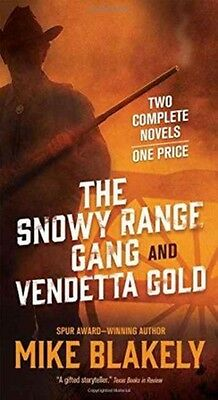 Snowy Range Gang and Vendetta Gold, The (Mass Market Paperback), Blakely, Mike,.
