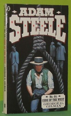 ADAM STEELE #44 : Code Of The West  GEORGE G GILMAN / 1987 / Edge / Western / VG