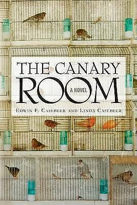 The Canary Room by Edwin F Casebeer (Paperback / softback)