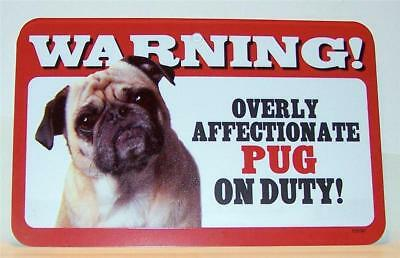 """Warning Overly Affectionate Pug On Duty Wall Sign 5"""" x 8"""" Gift Dog Puppy Pup"""