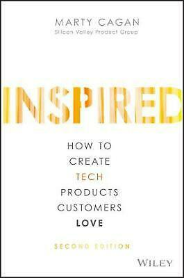 Inspired: How to Create Tech Products Customers Love, 2nd Edition by Marty Cagan