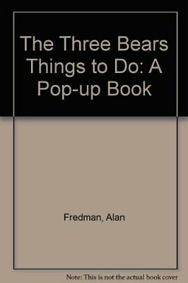 The Three Bears Things to Do: A Pop-up Book,Alan Fredman