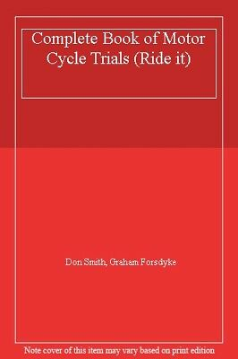 Complete Book of Motor Cycle Trials (Ride it),Don Smith, Graham Forsdyke