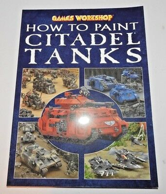 Warhammer 40K How To Paint Citadel Tanks, Soft Cover 2009