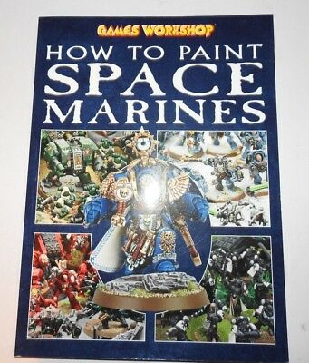 Warhammer 40K How To Paint Space Marines, Soft Cover 2004