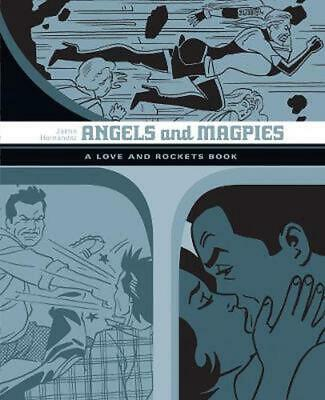 Angels And Magpies: The Love And Rockets Library Vol. 13 by Jaime Hernandez Pape