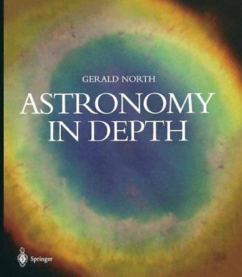 Astronomy in Depth,Gerald North