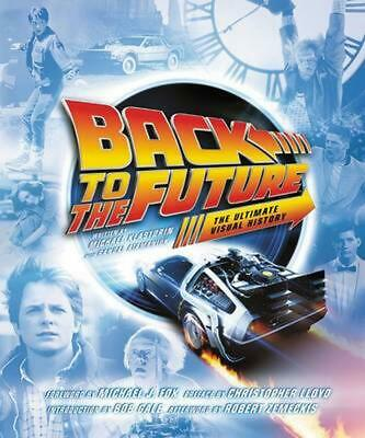 Back to the Future: The Ultimate Visual History by Michael Klastorin (English) H