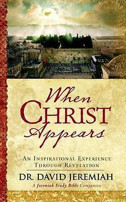 When Christ Appears: An Inspirational Experience Through Revelation by David Jer