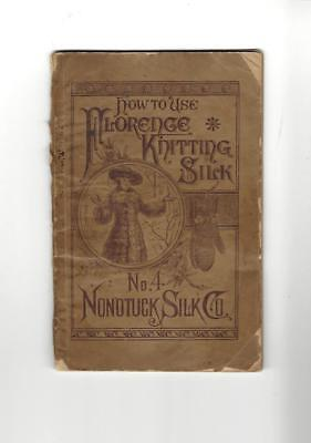 1882 How To Use FLORENCE KNITTING SILK Booklet #4 Nonotuck Silk Co. Florence MA